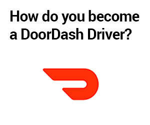 DoorDash Driver Requirements? How to Become a DoorDash